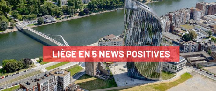 Votre shoot de news positives sur la métropole liégeoise !
